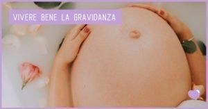 Vivere bene la gravidanza