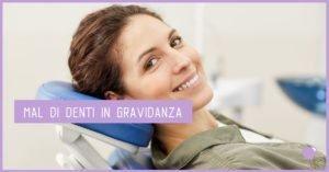 Mal di denti in gravidanza